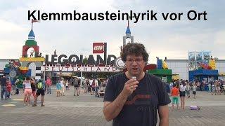 Vorstellung Legoland Deutschland in Günzburg (Klemmbausteinlyrik vor Ort)