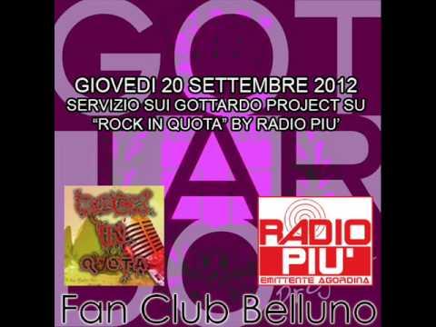 Servizio GOTTARDO PROJECT (22/09/2012) su ROCK IN QUOTA by RADIO PIU'