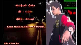 Poe Karen Hip-hop New Song (ယ္ ုဆ္ ုမးအွ္ဏဝ့္လယ္) -bkb boyza - By= Than Soe