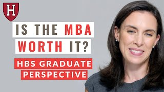 Value Of An MBA   Harvard Business School Graduate Perspective