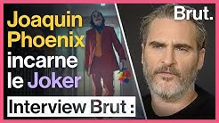 Interview Brut : Joaquin Phoenix incarne le Joker