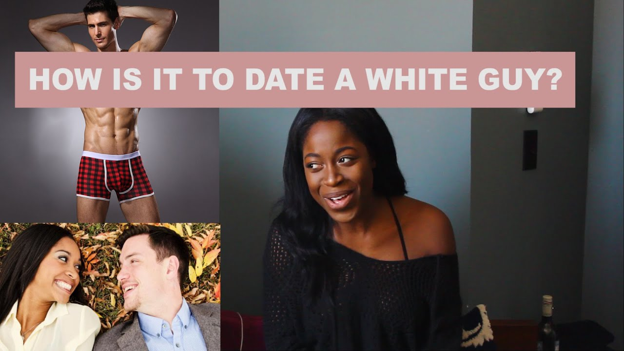 Whats It Like Dating A White Guy  Love Life, Struggles -4286