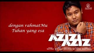 Azizi Aziz - Bicara Rasa (Lirik Video)
