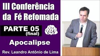 Apocalipse Rev. Leandro Lima - PARTE 05