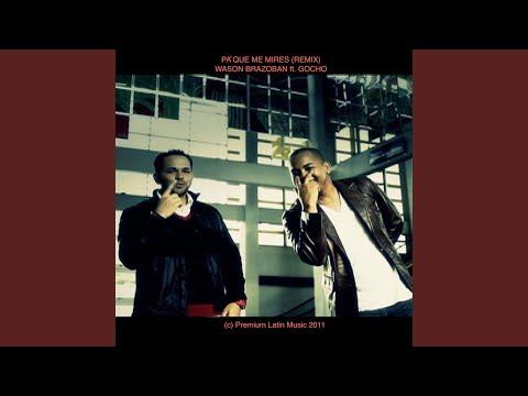 Pa Que Me Mires (remix ft. Gocho)