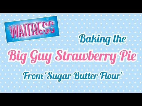 Baking A Pie From WAITRESS - Big Guy Strawberry Pie