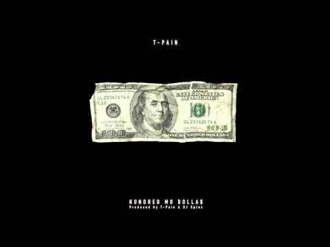 T-Pain- Hundred Mo Dolla$
