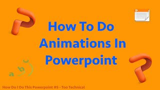 How Do I Do This Powerpoint - Animations