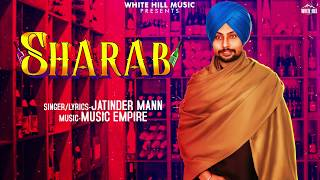Sharab (Motion Poster) Jatinder Mann | Rel on 22nd April | White Hill Music