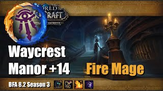 Waycrest Manor +14 Fire Mage ( BFA 8.2 M+ Season 3 )