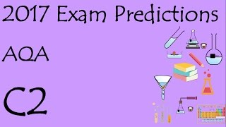 AQA 2017 C2 predictions. GCSE Additional Science or Chemistry Revision