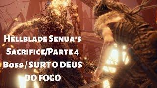 Hellblade Senua's Sacrifice / Parte 4 (BOSS SURT O DEUS DO FOGO) Legendado PT BR