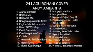 24 LAGU ROHANI COVER ANDY AMBARITA