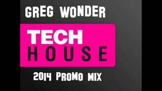 Tech House Promo Mix 2014 @ Greg Wonder