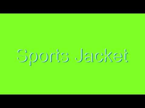 How to Pronounce Sports Jacket