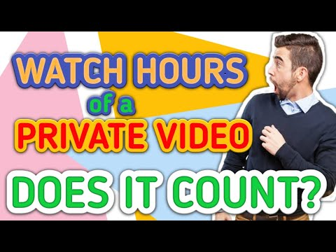 Watch Hours of a Private Video   Does it Count?