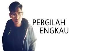 LAGU BARU:PERGILAH ENGKAU-FIZIESHAFIE...Lagu yang meruntun hati- show d Amn Ctrl 27/7 MP3