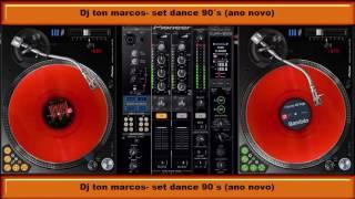 Dj Ton Marcos-set dance 90´s (ano novo ) eurodance
