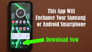 This App Makes Your Samsung or Android Smartphone Much Better - Download Now