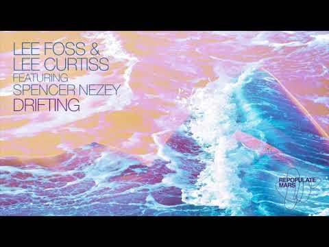 Lee Foss & Lee Curtiss - Drifting (Sonny Fodera Remix) [feat. Spencer Nezey]