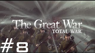 The Great War: Total War - La Grande Russie - Episode VIII