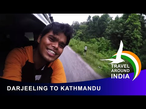 DARJEELING to KATHMANDU By ROAD via ILAM TEA GARDENS | Anil