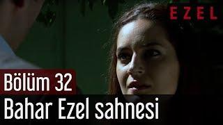 Ezel 32.Bölüm Bahar Ezel Sahnesi