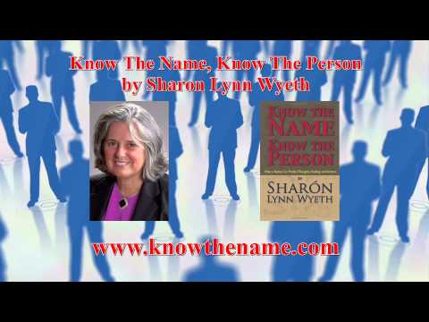 Know The Name; Know The Person by Sharon Lynn Wyeth