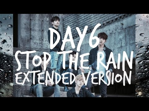 ||DAY6|| Stop the Rain (Extended Ver.)