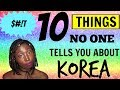 10 THINGS NO ONE TELLS YOU ABOUT KOREA!🙃