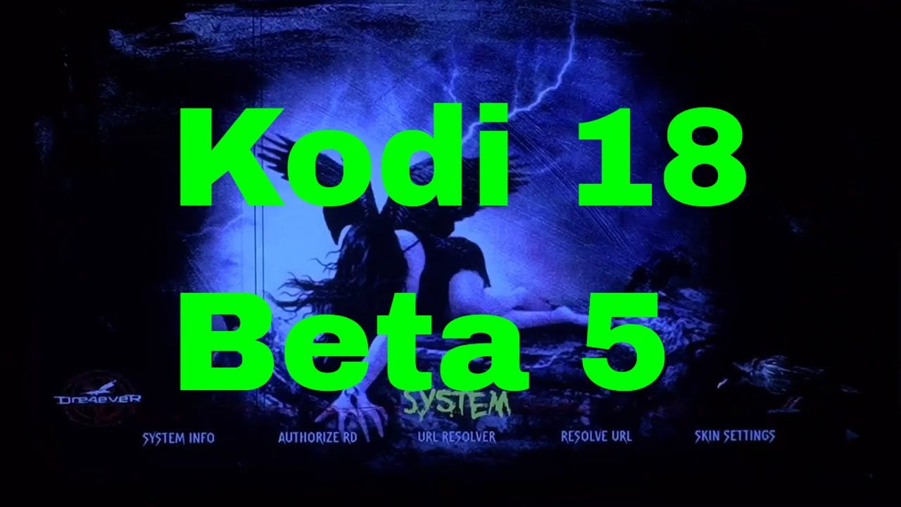 Kodi 18 Beta 5 /Dre's Fallen Build - Ephron Crump