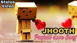 Punjabi LOVE SONG WhatsApp Status video| Jhooth Song | Cute Love Status