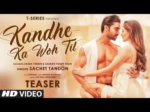 Kandhe Ka Woh Til Teaser  Sachet T, Manan Bhardwaj,Kumaar Zaara Yesmin,Salman Releasing 10 September