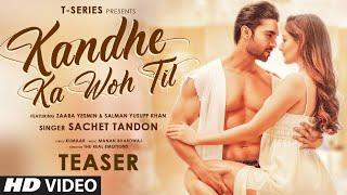 Gambar cover Kandhe Ka Woh Til Teaser |Sachet T, Manan Bhardwaj,Kumaar|Zaara Yesmin,Salman|Releasing 10 September