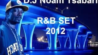 Best R&B Songs SET 2012 - D.j Noam Tsabari