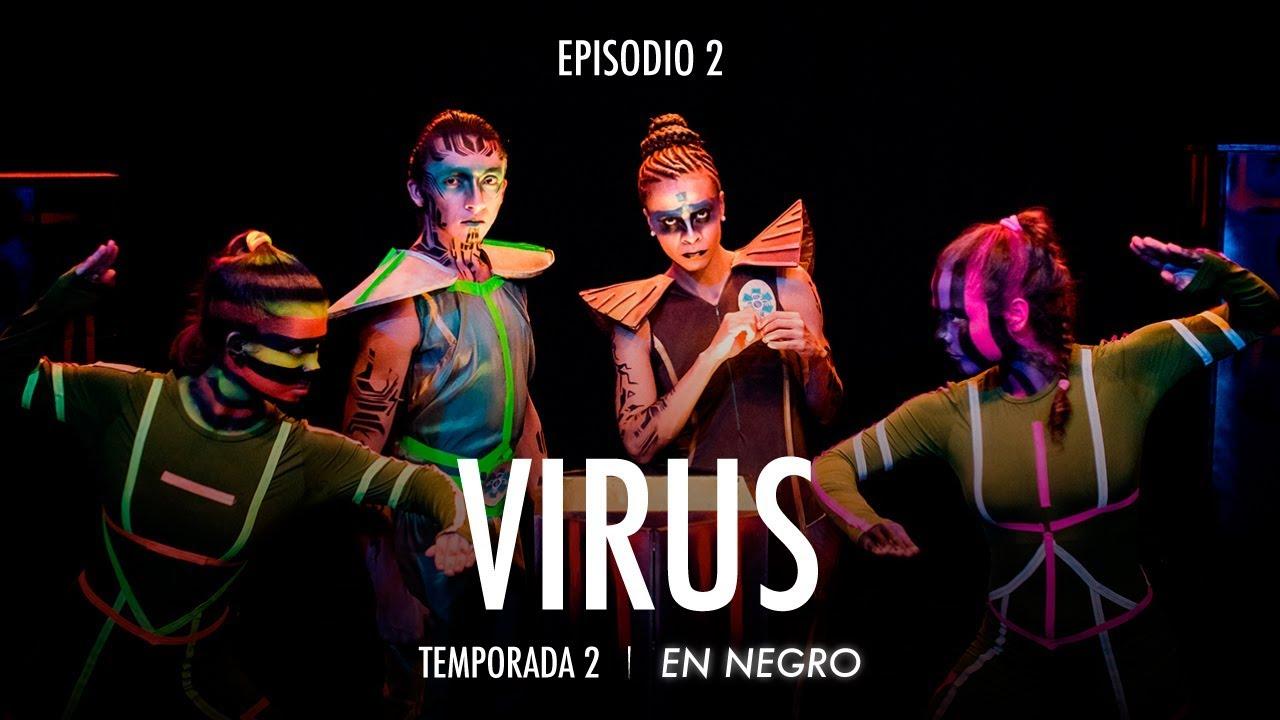 En Negro Temporada 2 - Episodio 2 - Virus