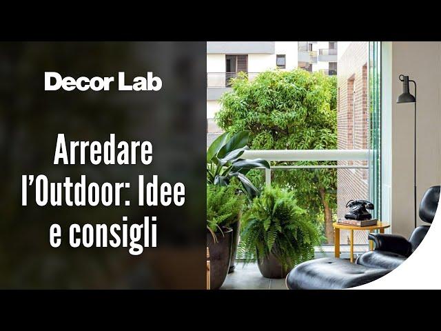 Arredare l'Outdoor, le idee di shopping e i consigli di Dettagli Home Decor