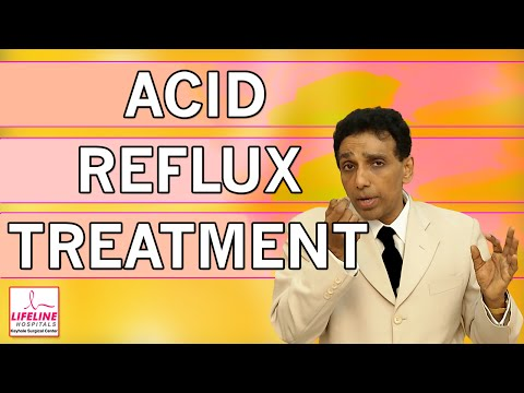 Acid Reflux Disease (GERD) - Treatment Options Explained By Dr J S Rajkumar, Lifeline Hospitals
