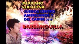 MEXICANO REACCIÓN INSÓLITA Inauguración de los Juegos Centroamericanos y del Caribe Barranquilla
