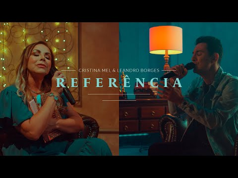 Cristina Mel e Leandro Borges – Referência