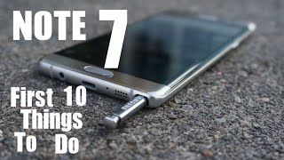 Galaxy Note 7 First 10 Things To Do!