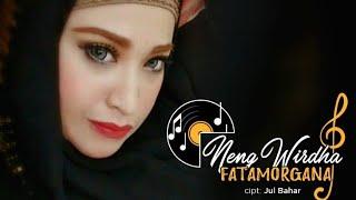 NENG WIRDHA - FATAMORGANA (OFFICIAL MUSIC)