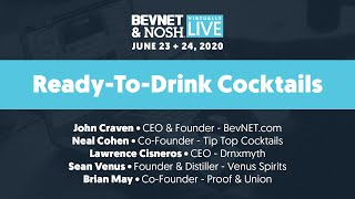 BevNET & NOSH Virtually Live 2020 - Breakout Panel: Ready-To-Drink Cocktails