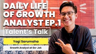Daily Life of Growth Analyst Ep.1 - Growth Analyst at Gojek (Talent's Talk #2)