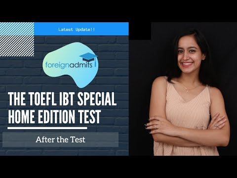 The TOEFL iBT Special Home Edition Test || After the Test  [ForeignAdmits]