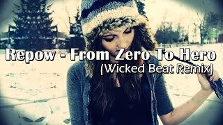 Repow - From Zero To Hero (Wicked Beat Remix)