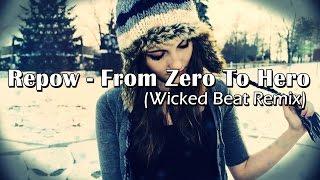 Repow - From Zero To Hero (Wicked Beat Remix)