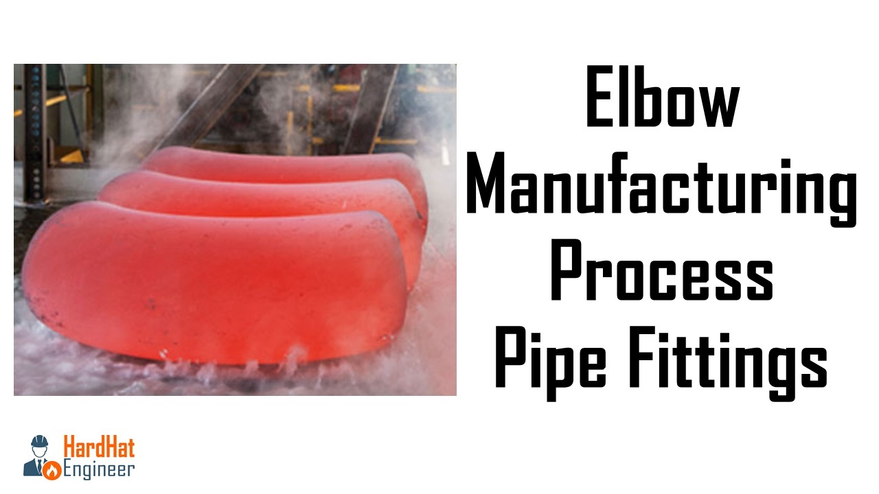 Elbow Manufacturing Process - Pipe Fittings