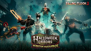 Killing Floor 2 - Halloween Horrors: Monster Masquerade Trailer