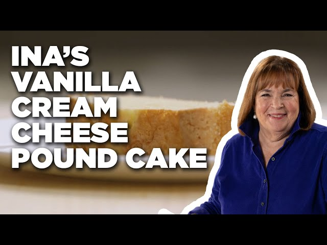 Ina Garten Makes Vanilla Cream Cheese Pound Cake | Food Network